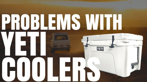Problems With Yeti Coolers - Are They Worth The Money?