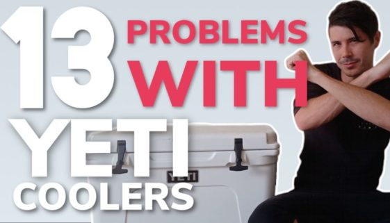 13 Problems With Yeti Coolers