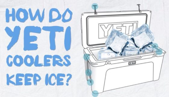 How Do Yeti Coolers Work To Keep Ice So Long?