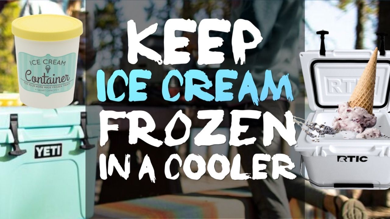 how-to-keep-ice-cream-frozen-in-a-cooler