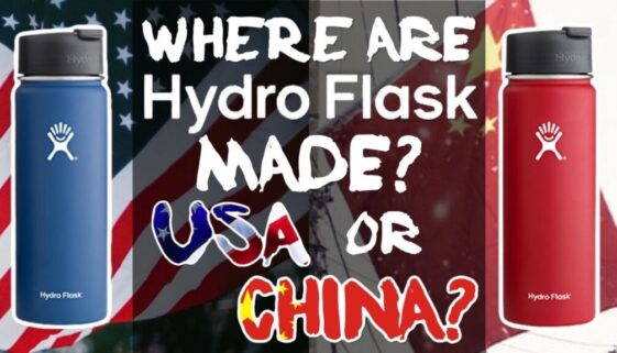 Where Are Hydro Flasks Made and Manufactured? China or the USA?