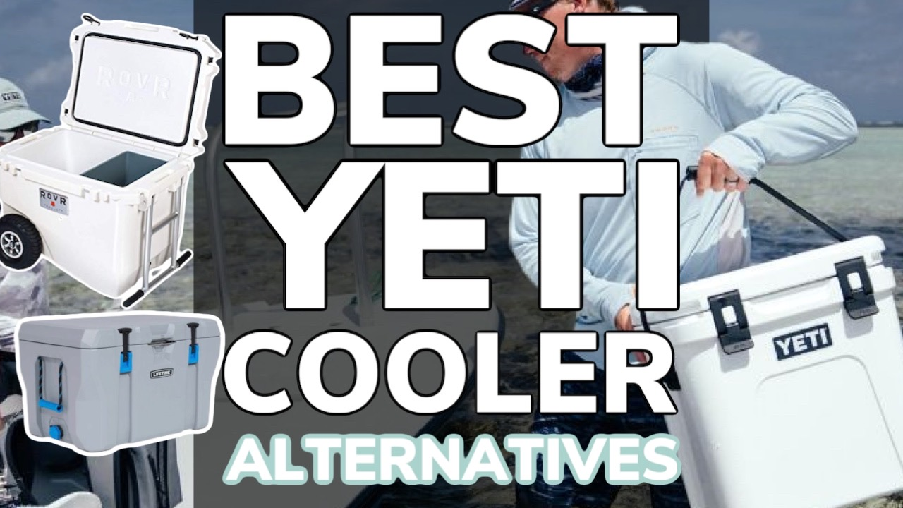 Best Yeti Cooler Alternatives