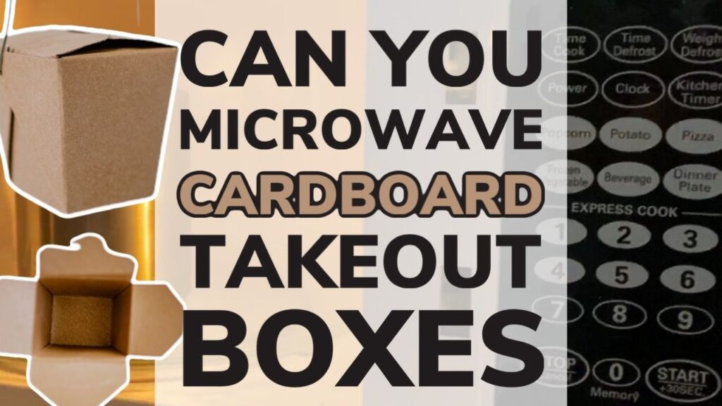 Can You Microwave Cardboard Takeout Boxes? TESTED!