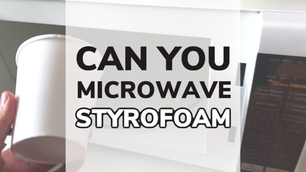 Can You Microwave Styrofoam? TESTED!