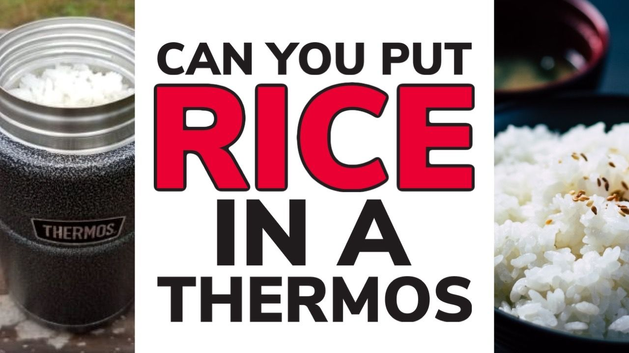 Can You Put Rice in a Thermos?