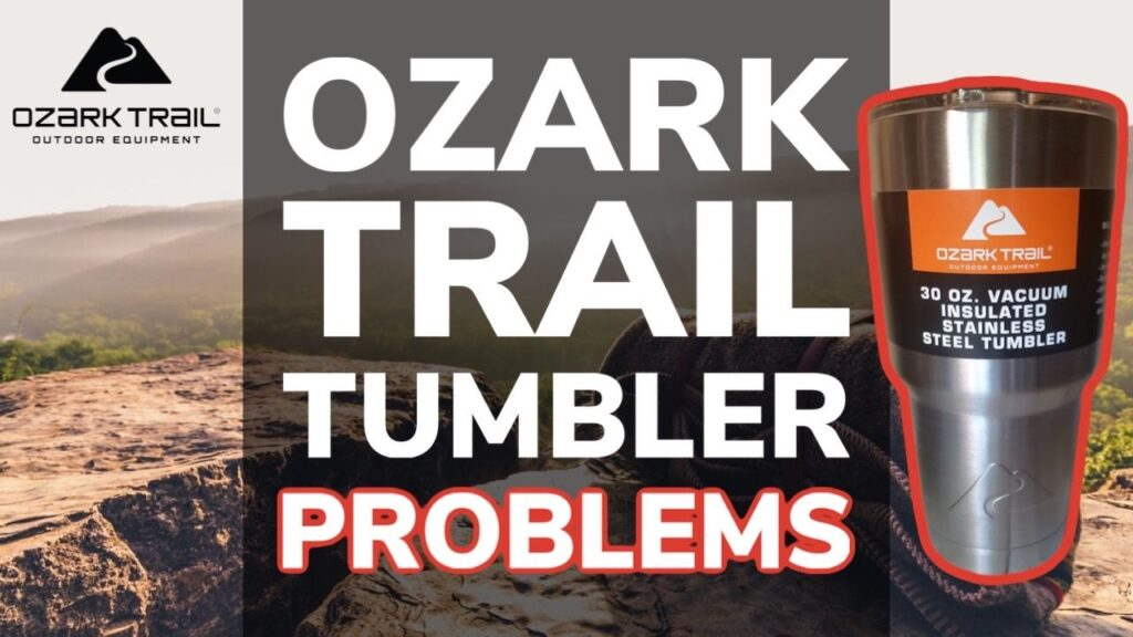 Problems With Ozark Trail Tumbler Cups