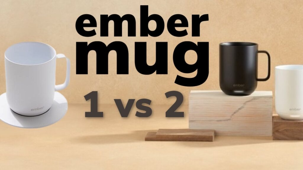 Ember Mug 1 vs Ember Mug 2: What's The Difference?