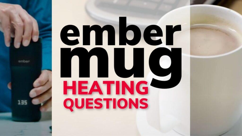 Ember Mug Heating Drinks FAQs