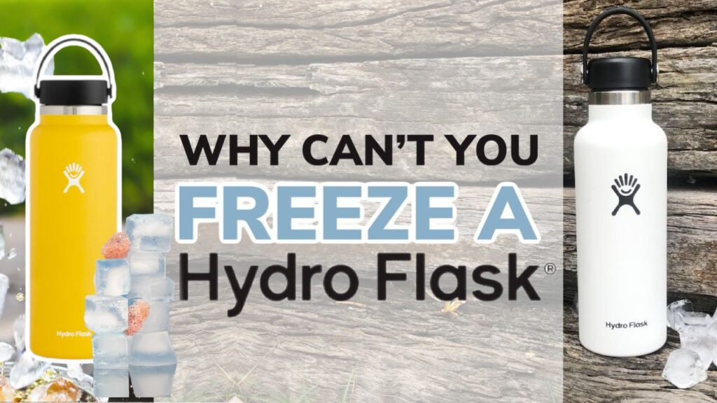 Why Can't You Freeze a Hydro Flask Bottle?