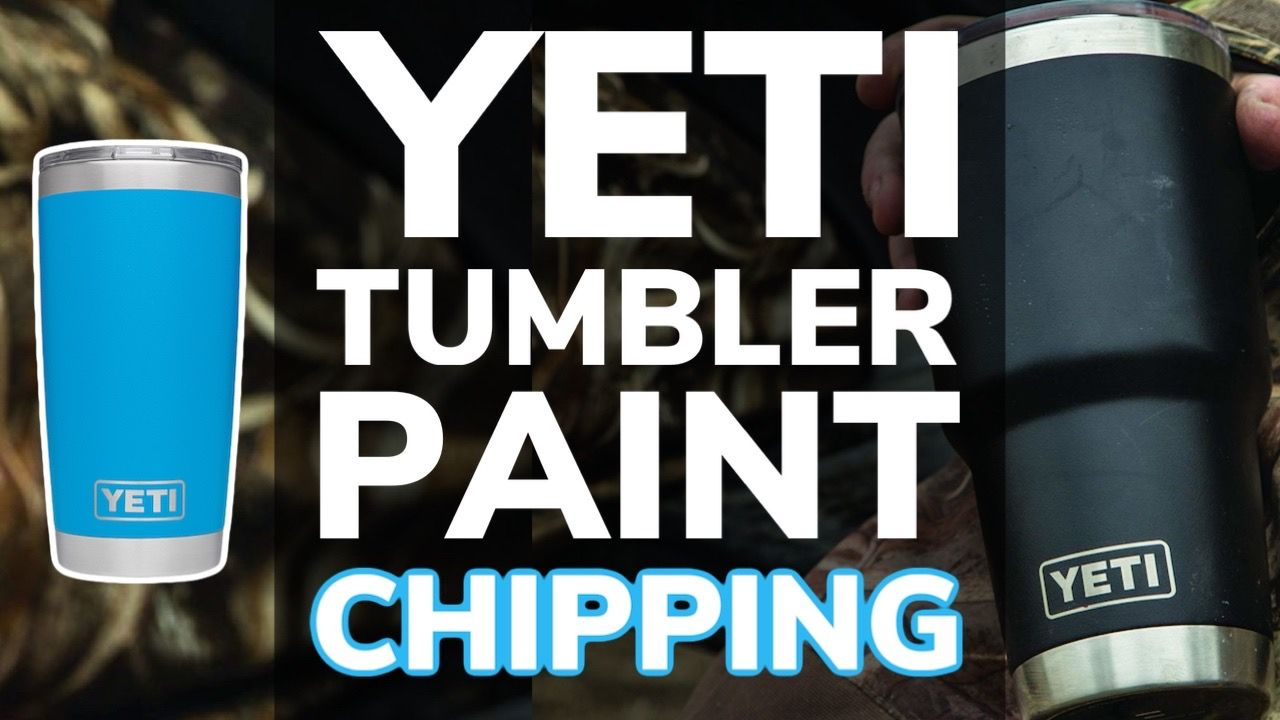 What To Do If Your Yeti Tumbler Cup Has Paint Chipping