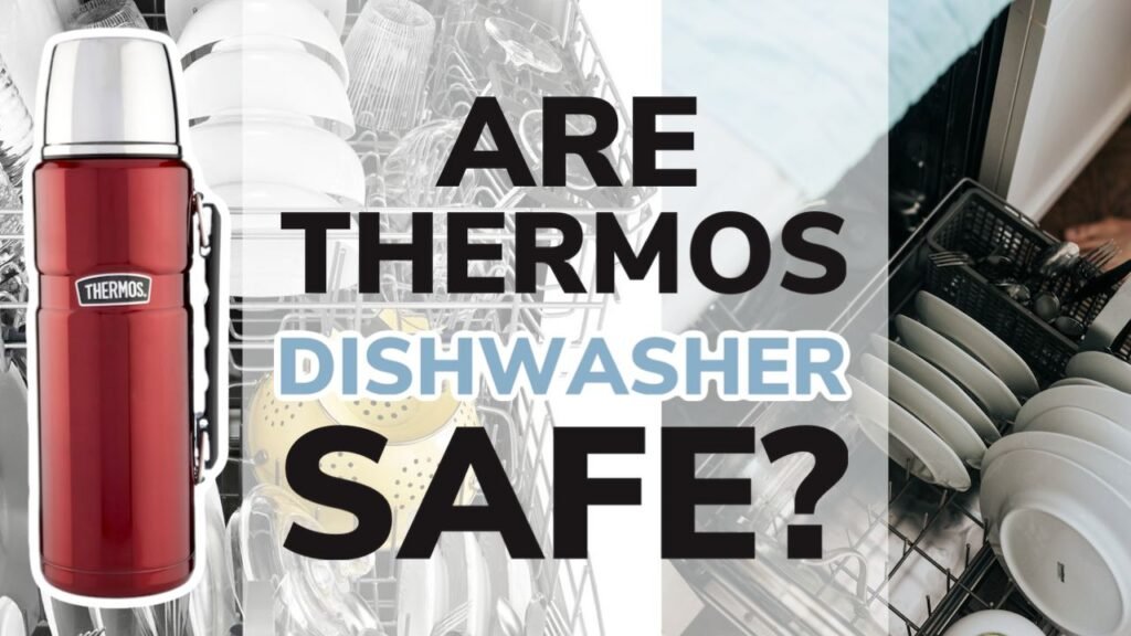 Are Thermos Flasks Dishwasher Safe?