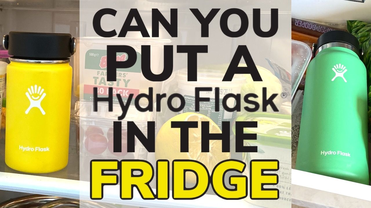 Can You Put a Hydro Flask In The Refrigerator?