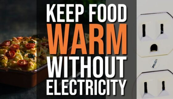 Keep Food Warm Without Electricity