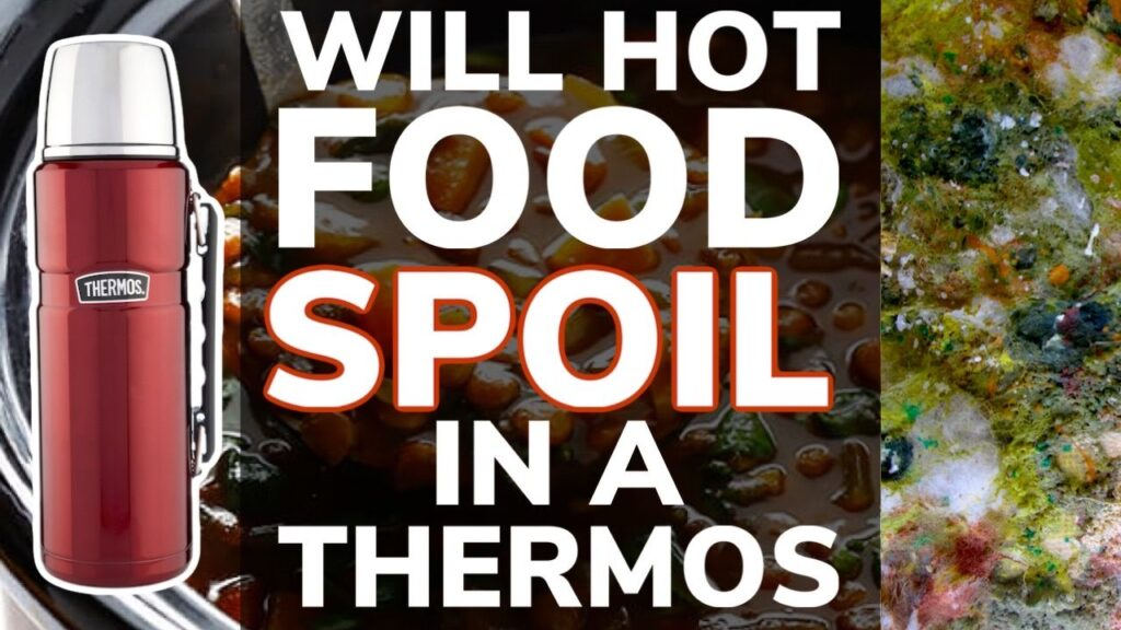 Will Hot Food Spoil in a Thermos?