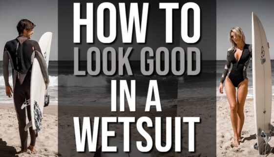 How To Look Good In a Wetsuit