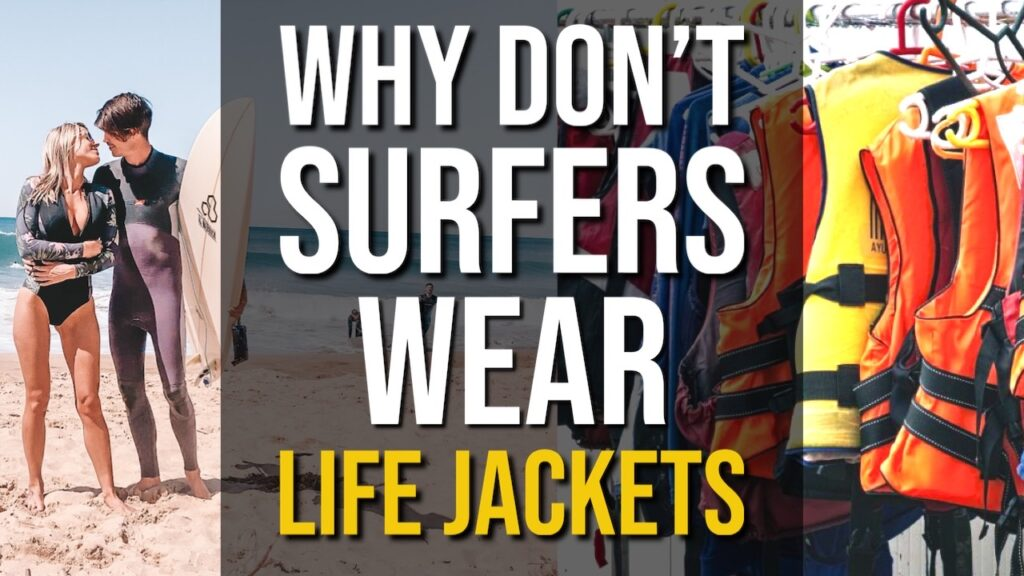 Why Don't Surfers Wear Life Jackets?