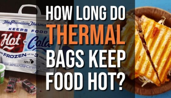 How Long Do Thermal Bags Keep Food Hot?