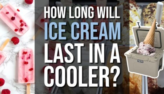 How Long Will Ice Cream Last In a Cooler