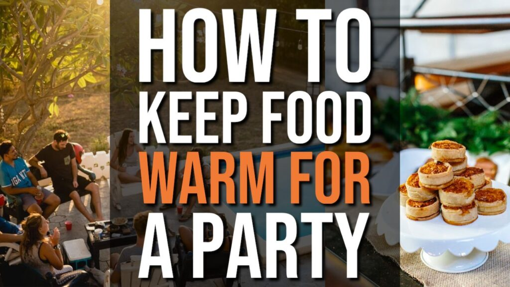 To Keep Food Warm For a Party