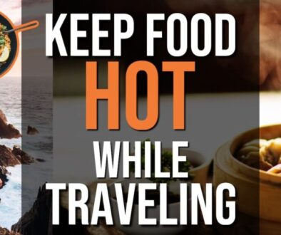 Keep Food Hot While Traveling