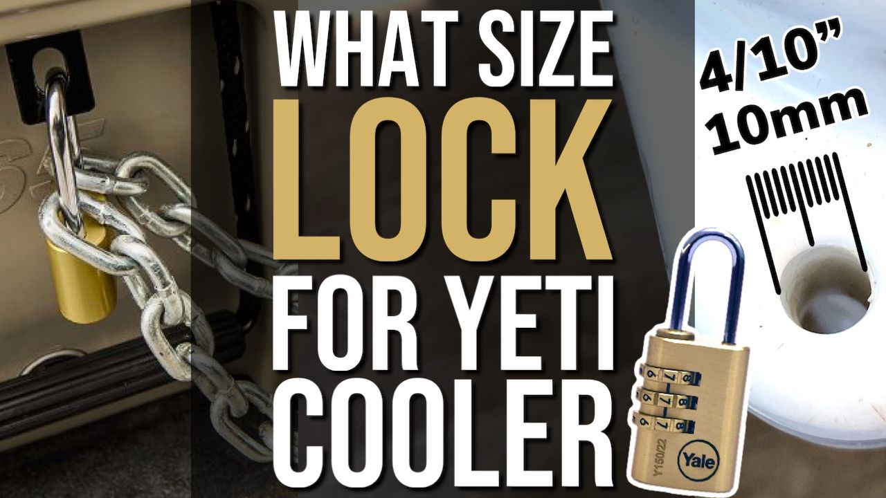 What Size Lock Do You Need For a Yeti Cooler?